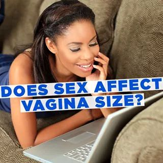 Can Sex or Size of Penis Affect the Size of Your Vagina?