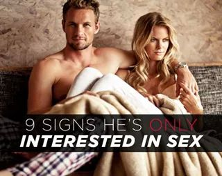 Here are 9 Signs that He is Only Interested in Sex